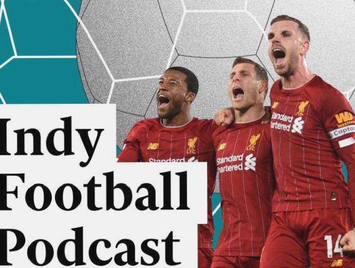 Indy Football Podcast: Liverpool's dominance Javier Tebas takes Club World Cup